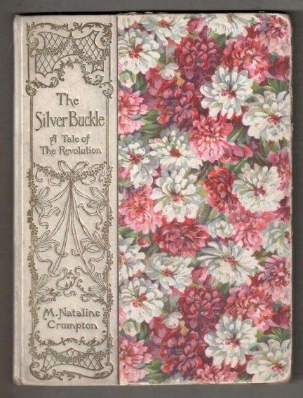 CRUMPTON Nataline M. - The Silver Buckle. A story of the revolutionary days. [pol.: Srebrna sprzączka. Opowieść o dniach rewolucji]