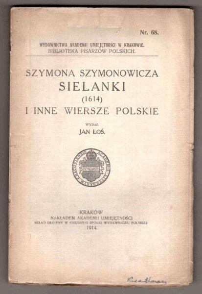 Szymona Szymonowicza Sielanki (1614) i nne wiersze polskie. Wydał Jan Łoś. [Biblioteka Pisarzów Polskich].