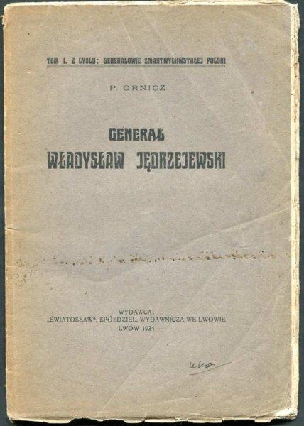 Ornicz P. - Generał Władysław Jędrzejewski
