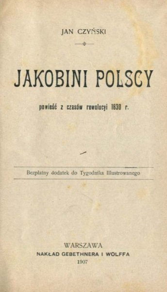 Czyński Jan - Jakobini polscy. Powieść z czasów rewolucyi 1830 r.