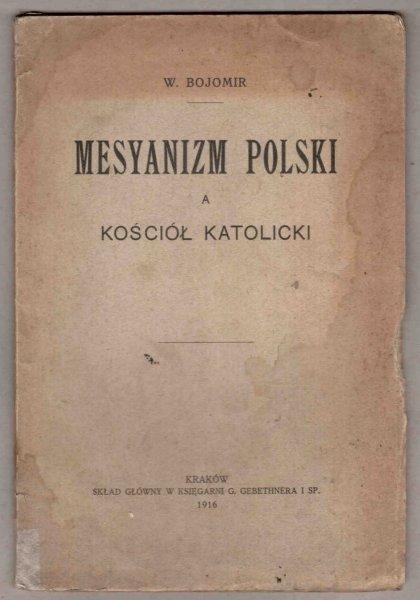 [Muttermilch Wacław] Bojomir W. [pseud.] - Mesyanizm polski a kościół katolicki