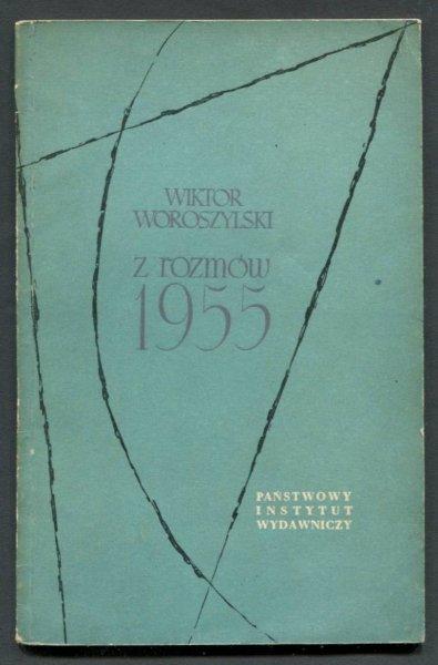 Woroszylski Wiktor - Z rozmów 1955. Okładkę proj. Danuta Staszewska.