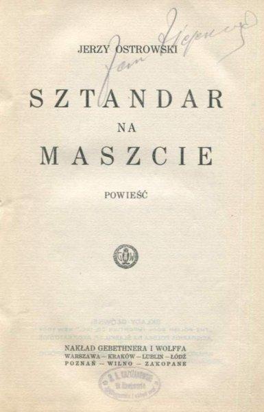 Ostrowski Jerzy - Sztandar na maszcie. Powieść.