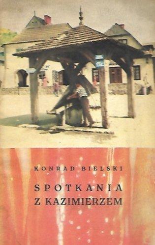 Bielski Konrad - Spotkania z Kazimierzem.
