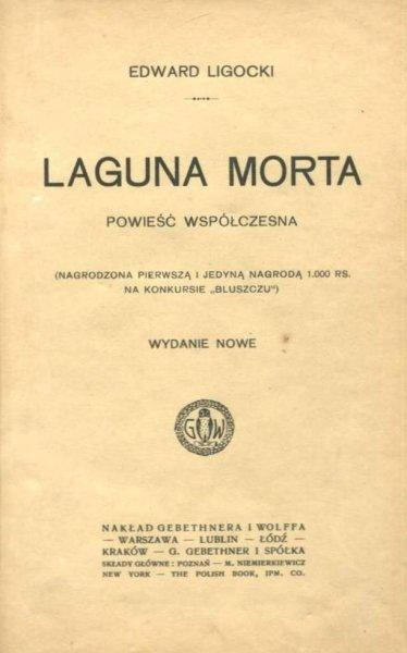 Ligocki Edward - Laguna Morta. Powieść współczesna.