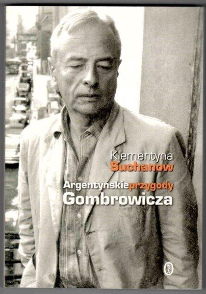 Suchanow Klementyna - Argentyńskie przygody Gombrowicza