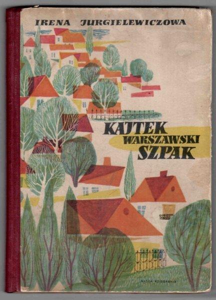 JURGIELEWICZOWA Irena - Kajtek warszawski szpak. Ilustrował Stanisław Topfer.