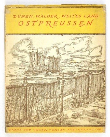 DÜNEN, Wälder, weites Land - Ostpreussen. Geleitwort von Hans Penk. Buchschmuck von Hans Hermann Hagedorn.
