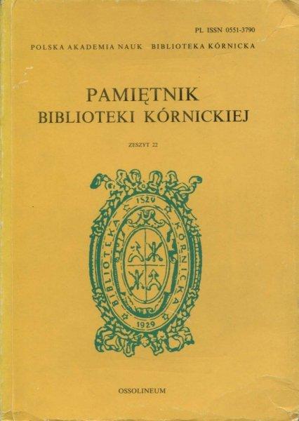 Pamiętnik Biblioteki Kórnickiej. Zesz. 22