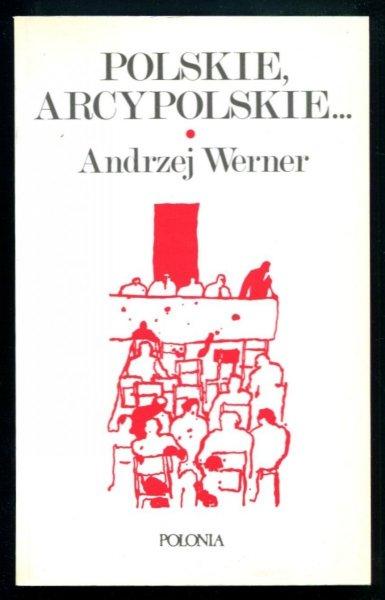 Werner Andrzej - Polskie, arcypolskie...