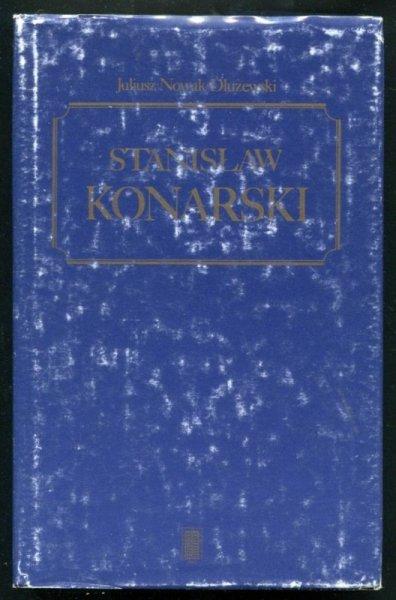 Nowak-Dłużewski Juliusz - Stanisław Konarski. Przedmowa Konrada Górskiego