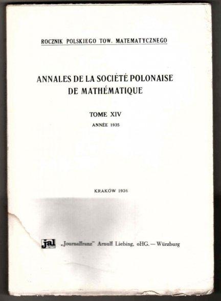 Rocznik Polskiego Tow. Matematycznego. Annales de la Societe polonaise de mathematique. T.14 Annee 1935