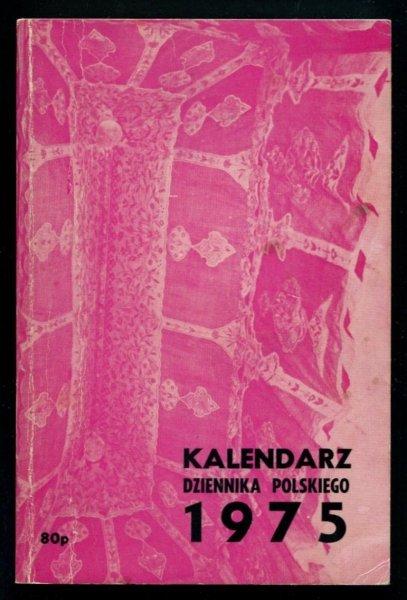 Kalendarz Dziennika Polskiego na rok 1975. London. Dziennik Polski.