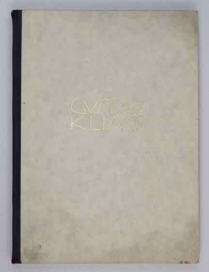 Pirchan Emil - Gustav Klimt. Ein Kunstler aus Wien. Mit 7 Farbbildern, 133 Tafelbildern, 38 Textbildern