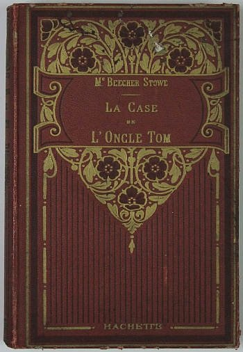 Beecher-Stowe [Harriet] - La Case dl L'Oncle Tom. [Chata wuja Toma]