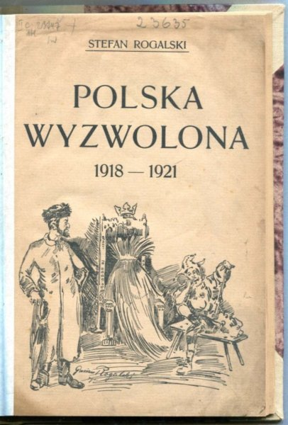 Rogalski Stefan - Polska wyzwolona 1918-1921