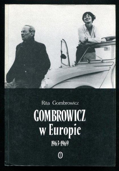 Gombrowicz Rita - Gombrowicz w Europie. Świadectwa i dokumenty 1963-1969