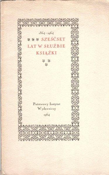 Klimowicz Adam - Sześćset lat w służbie książki 1364-1964