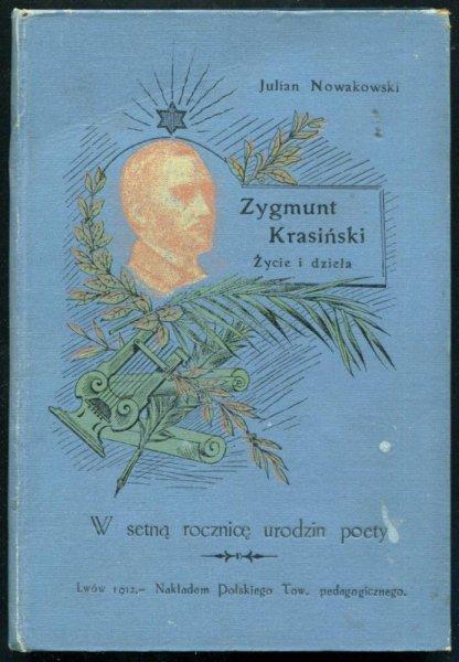 Nowakowski Julian - Zygmunt Krasiński, życie i dzieła. W setną rocznicę urodzin poety