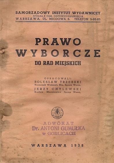 Trzebski Bolesław, Chylewski Jerzy - Prawo wyborcze do rad miejskich. Opracowali ...