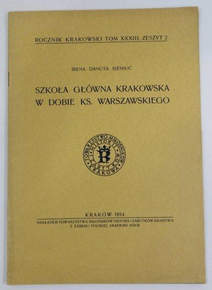 Sieniuc Irena Danuta - Szkoła Główna Krakowska w dobie Ks. Warszawskiego.