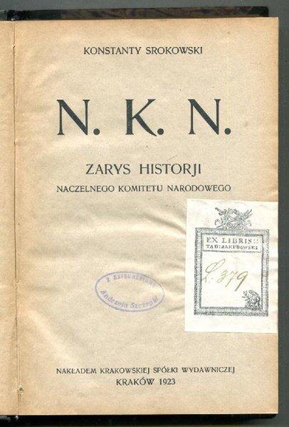 Srokowski Konstanty - N.K.N. Zarys historji Naczelnego Komitetu Narodowego