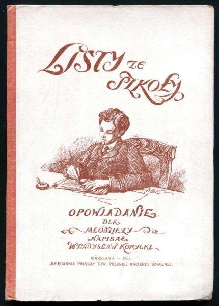Korycki Władysław - Listy ze szkoły. Opowiadanie dla młodzieży.