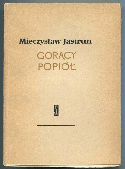 Jastrun Mieczysław - Gorący popiół.