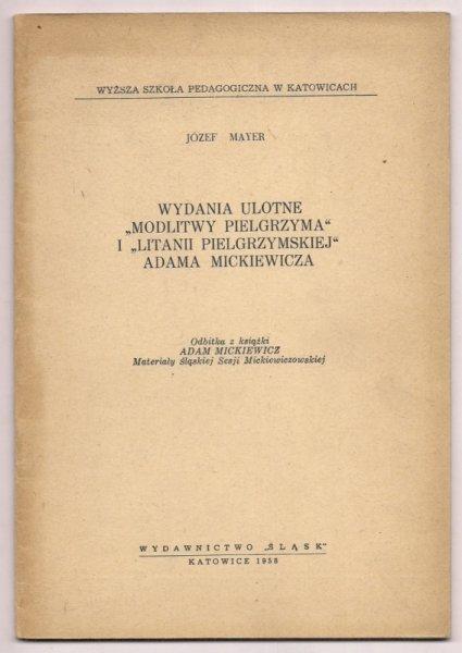 Mayer Józef - Wydania ulotne Modlitwy pielgrzyma i Litanii pielgrzymskiej Adama Mickiewicza
