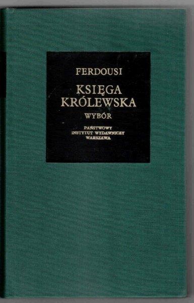 [Bibliotheca Mundi] Ferdousi - Księga królewska. Wybór. Przełożył [z perskiego] i opracował Władysław Dulęba