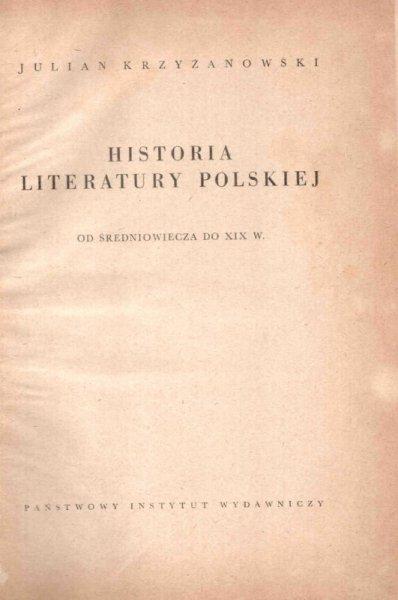 Krzyżanowski Julian - Historia literatury polskiej od średniowiecza do XIX w.