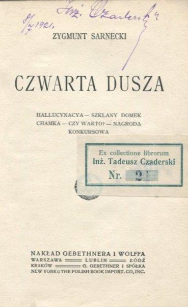 Sarnecki Zygmunt - Czwarta dusza. Hallucynacya, Szklany domek, Chamka, Czy warto?, Nagroda konkursowa.