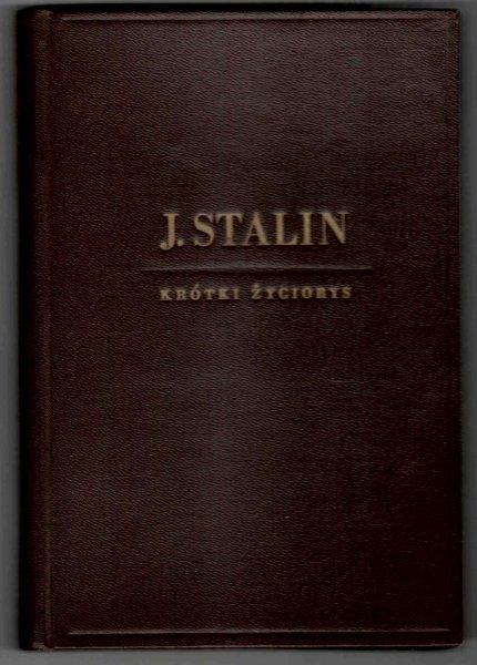 Józef Stalin. Krótki życiorys. Opracowali : J. Aleksandrow, M. Gałaktionow, W. Krużkow, M. Mitin, W. Moczałow, P. Pospiełow.