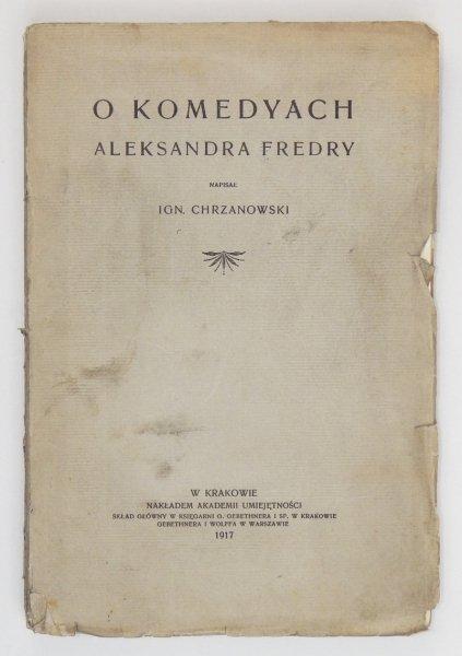 Chrzanowski Ign. - O komedyach Aleksandra Fredry
