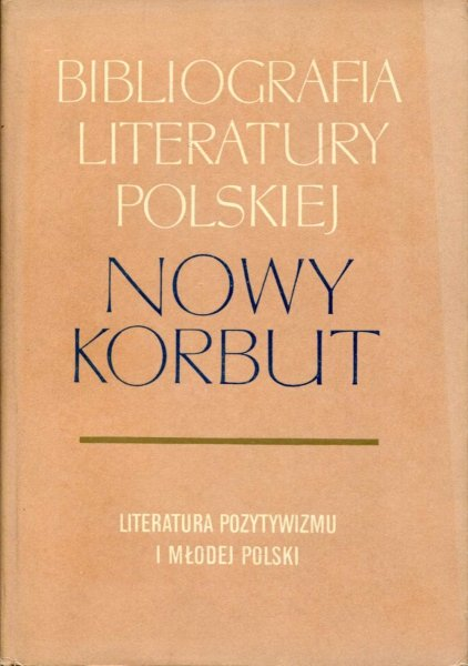 Nowy Korbut. T. 14: Literatura pozytywizmu i Młodej Polski. Hasła osobowe G-Ł.