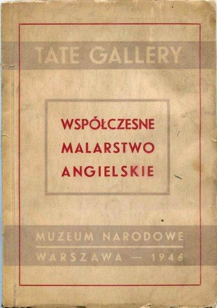 Tate Gallery London - Współczesne malarstwo angielskie. Wystawa zorganizowana przez British Council. 1946.