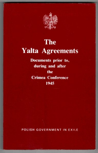 The Yalta Agreements. Documents prior to, during and after the Crimea Conference 1945. Edited byZygmunt C.Szkopiak