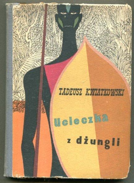 Kwiatkowski Tadeusz - Ucieczka z dżungli. Ilustrował Jerzy Skarżyński