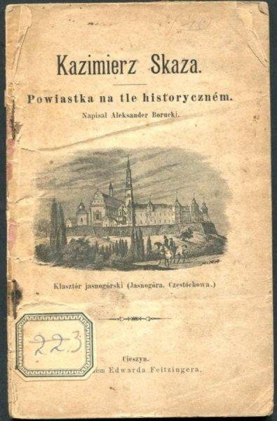 Borucki Aleksander - Kazimierz Skaza. Powiastka na tle historycznem