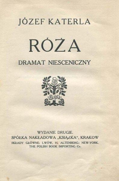 [Żeromski Stefan] Katerla Józef [pseud.] - Róża. Dramat niesceniczny.