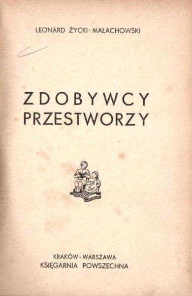 Życki-Małachowski Leonard - Zdobywcy przestworzy.