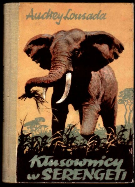 Lousada Audrey - Kłusownicy w Serengeti. Ilustrował Konstanty M.Sopoćko.