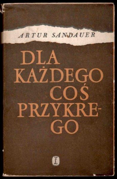 Sandauer Artur - Dla każdego coś przykrego.