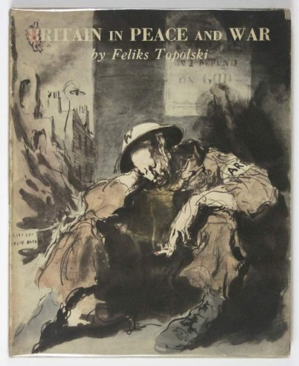 Topolski Feliks - Britain in Peace and War. Drawn by ... With an introduction by J. Laver.