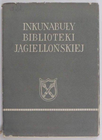 Lewicka-Kamińska Anna - Inkunabuły Biblioteki Jagiellońskiej. 1962.