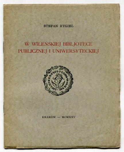 Rygiel Stefan — W wileńskiej Bibljotece Publicznej i Uniwersyteckiej.