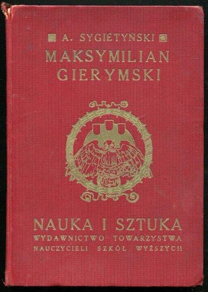 Sygietyński Antoni - Maksymilian Gierymski. Z92 ilustracjami