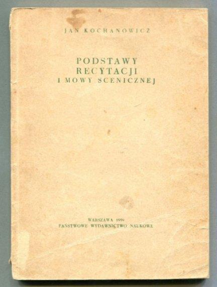 Kochanowicz Jan - Podstawy recytacji i mowy scenicznej
