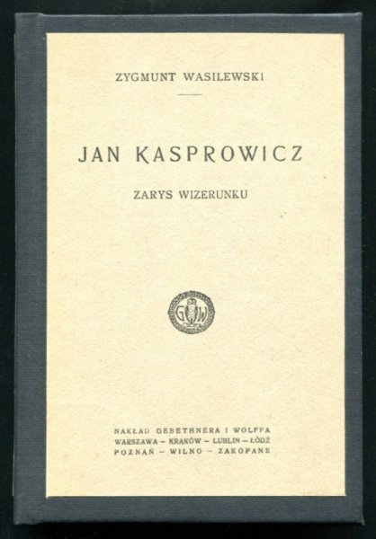 Wasilewski Zygmunt - Jan Kasprowicz. Zarys wizerunku