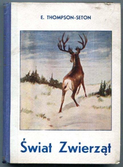 Thompson-Seton E. - Świat zwierząt, przełożył A. Turski